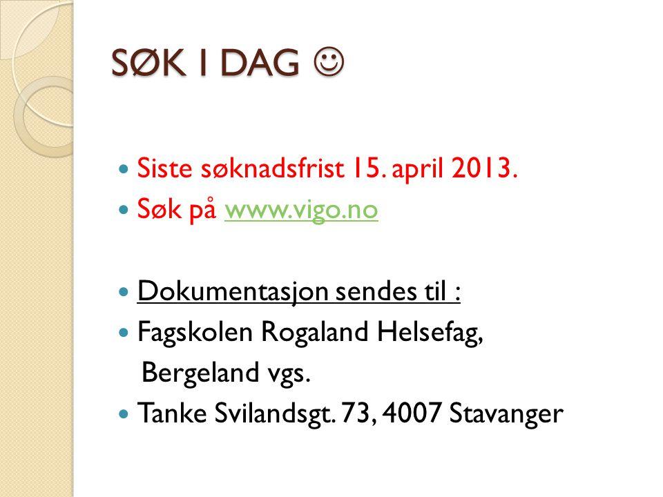 SØK I DAG  Siste søknadsfrist 15. april 2013. Søk på www.vigo.no