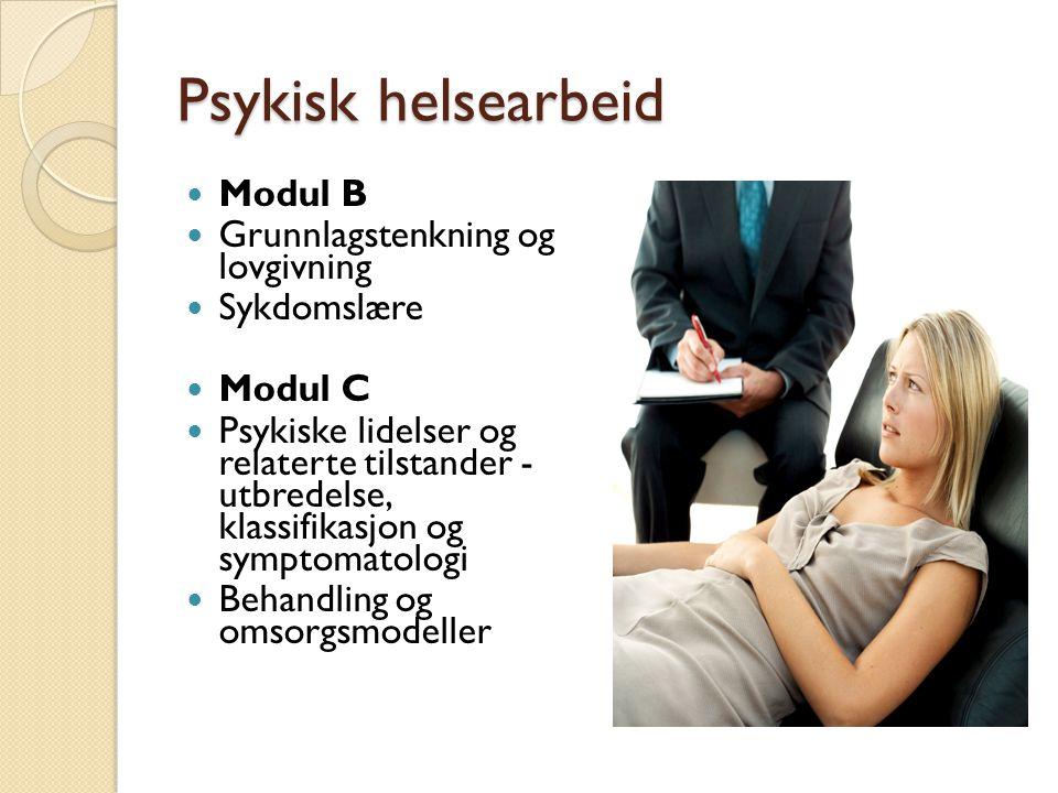 Psykisk helsearbeid Modul B Grunnlagstenkning og lovgivning