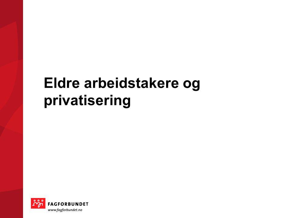 Eldre arbeidstakere og privatisering