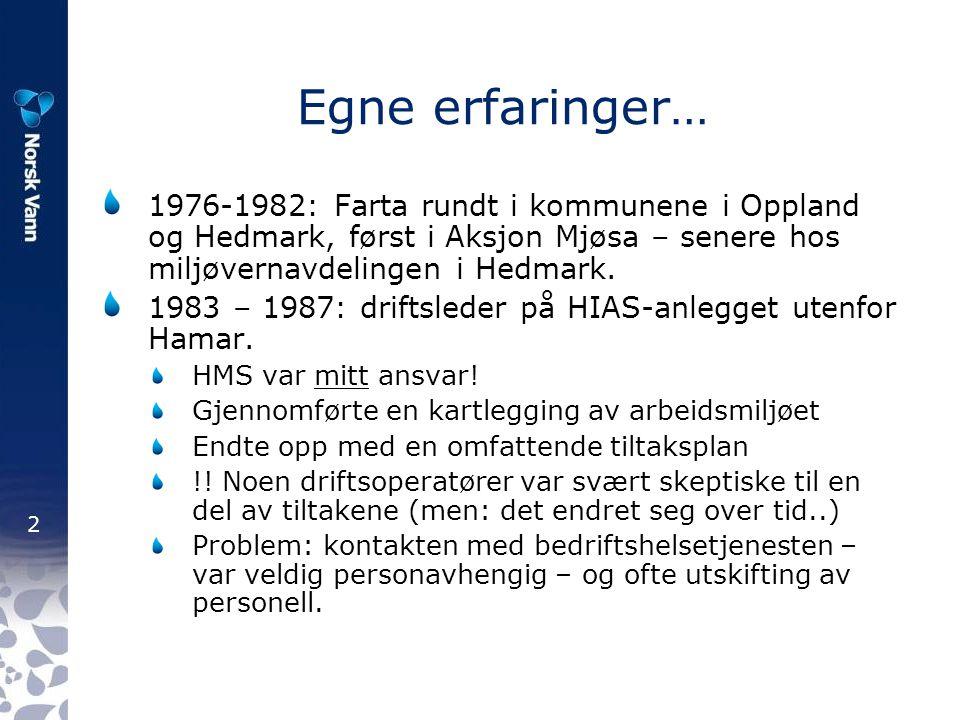 Egne erfaringer… 1976-1982: Farta rundt i kommunene i Oppland og Hedmark, først i Aksjon Mjøsa – senere hos miljøvernavdelingen i Hedmark.