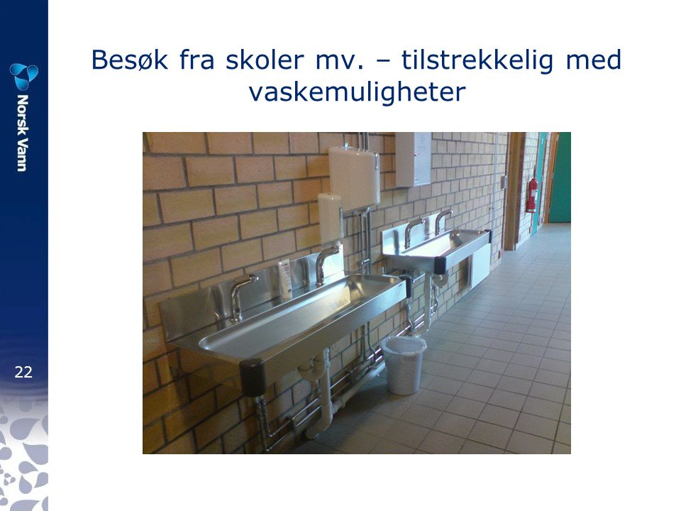 Besøk fra skoler mv. – tilstrekkelig med vaskemuligheter