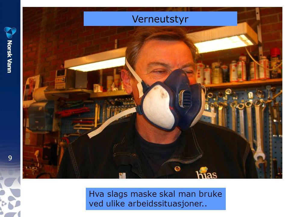 Verneutstyr Hva slags maske skal man bruke ved ulike arbeidssituasjoner..