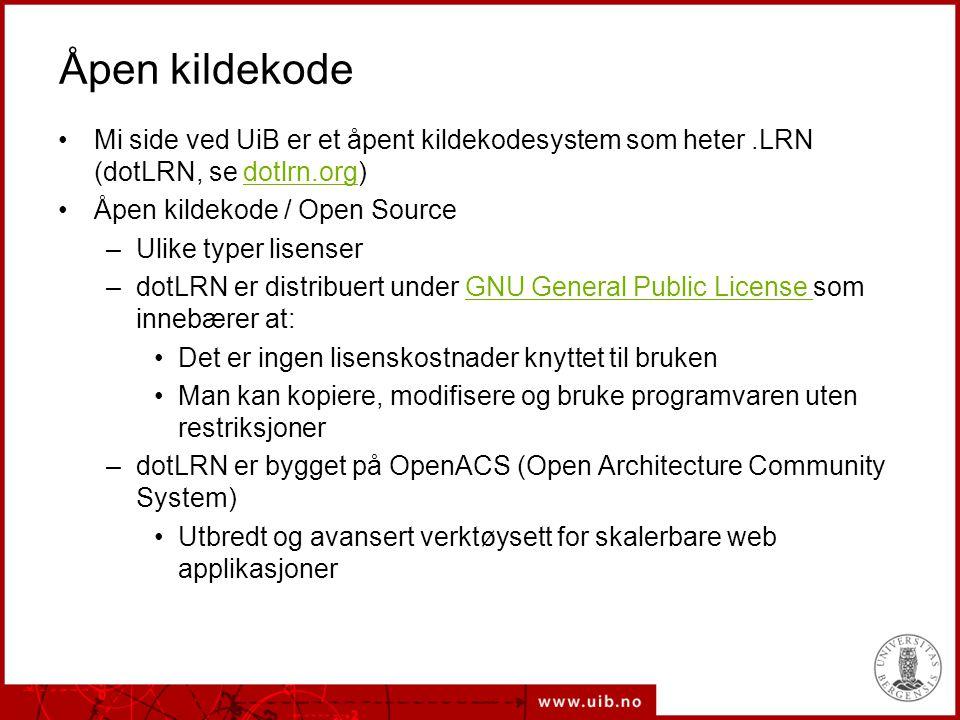 Åpen kildekode Mi side ved UiB er et åpent kildekodesystem som heter .LRN (dotLRN, se dotlrn.org) Åpen kildekode / Open Source.