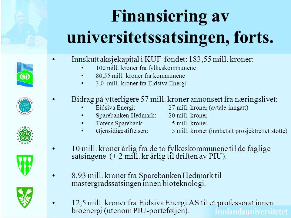 Finansiering av universitetssatsingen, forts.