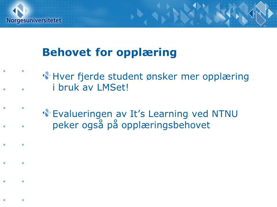 Behovet for opplæring Hver fjerde student ønsker mer opplæring i bruk av LMSet!