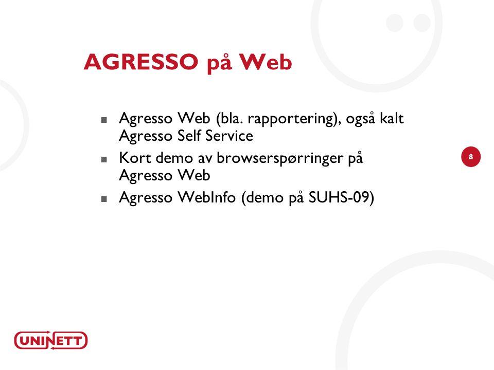 AGRESSO på Web Agresso Web (bla. rapportering), også kalt Agresso Self Service. Kort demo av browserspørringer på Agresso Web.