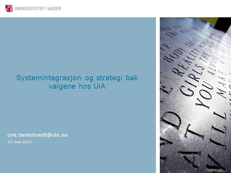 Systemintegrasjon og strategi bak valgene hos UiA