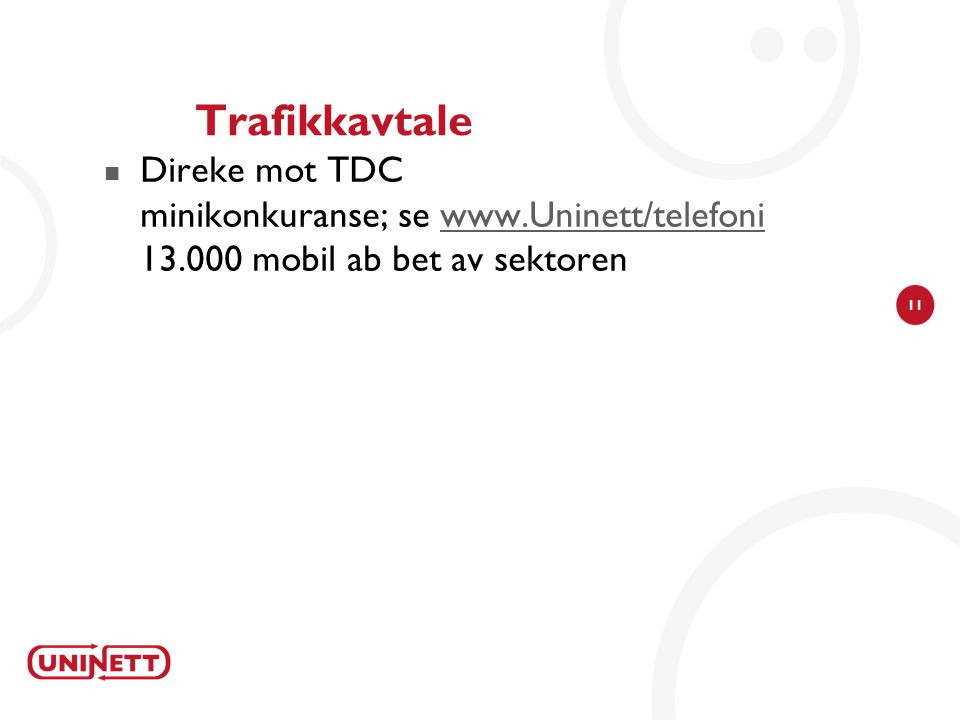 Trafikkavtale Direke mot TDC minikonkuranse; se www.Uninett/telefoni 13.000 mobil ab bet av sektoren.