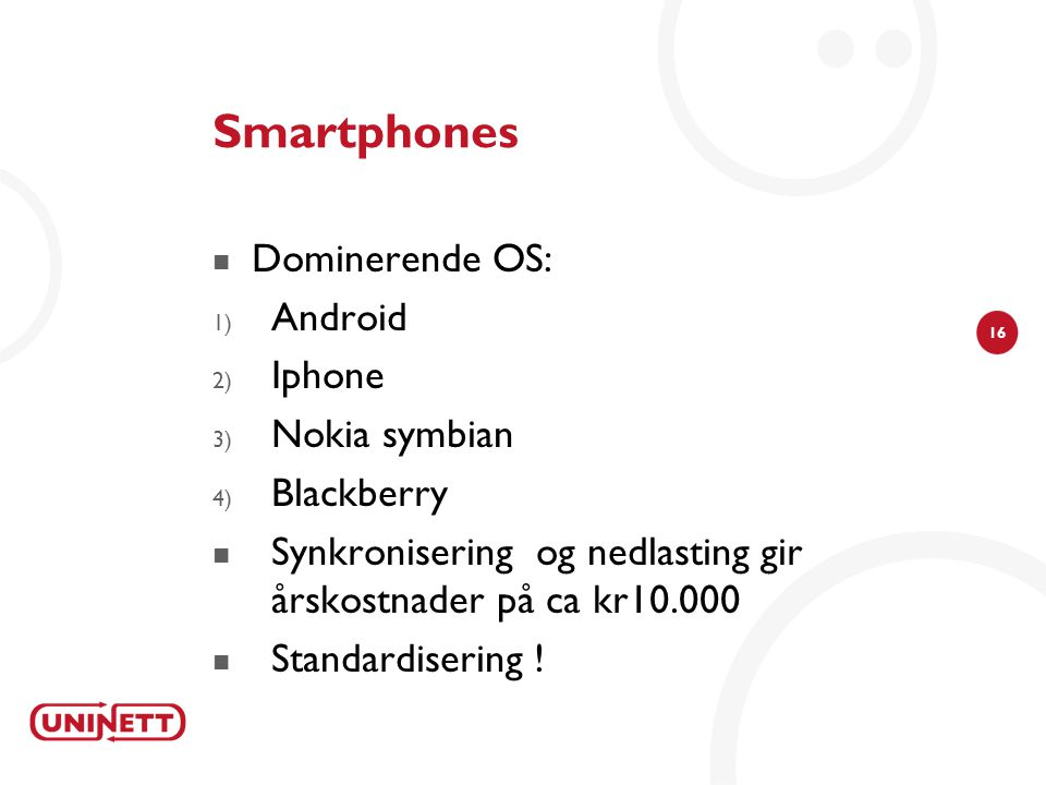 Smartphones Dominerende OS: Android Iphone