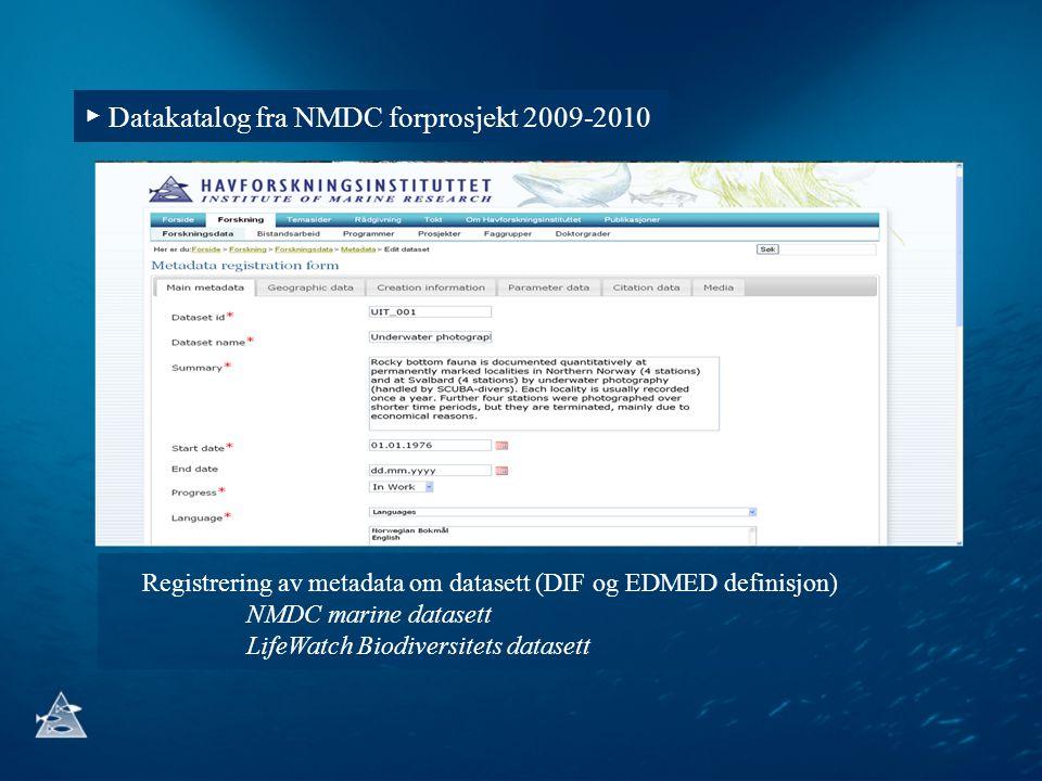 ▶ Datakatalog fra NMDC forprosjekt 2009-2010
