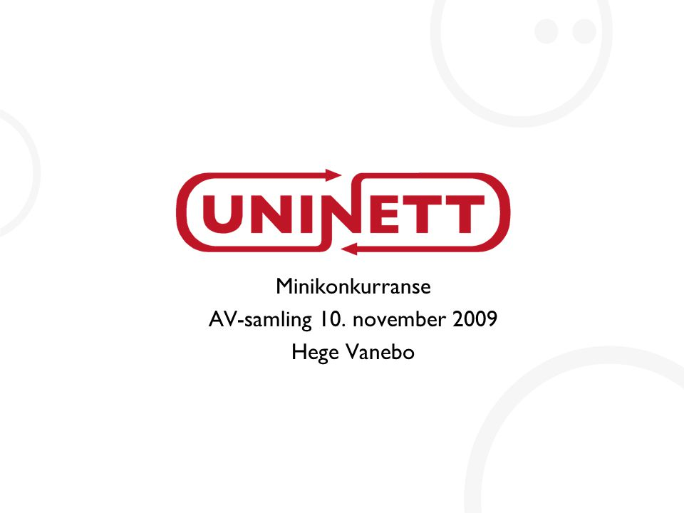 Minikonkurranse AV-samling 10. november 2009 Hege Vanebo