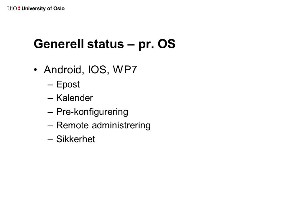 Generell status – pr. OS Android, IOS, WP7 Epost Kalender