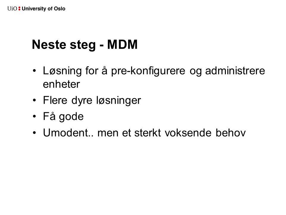 Neste steg - MDM Løsning for å pre-konfigurere og administrere enheter