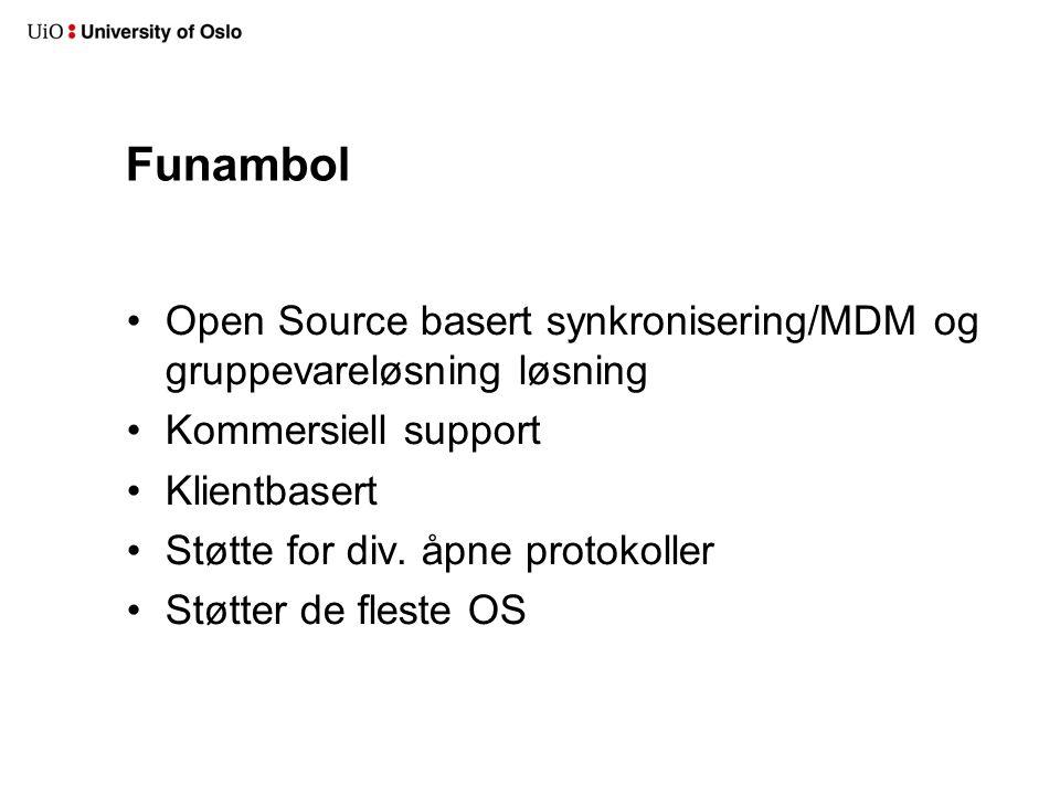 Funambol Open Source basert synkronisering/MDM og gruppevareløsning løsning. Kommersiell support.