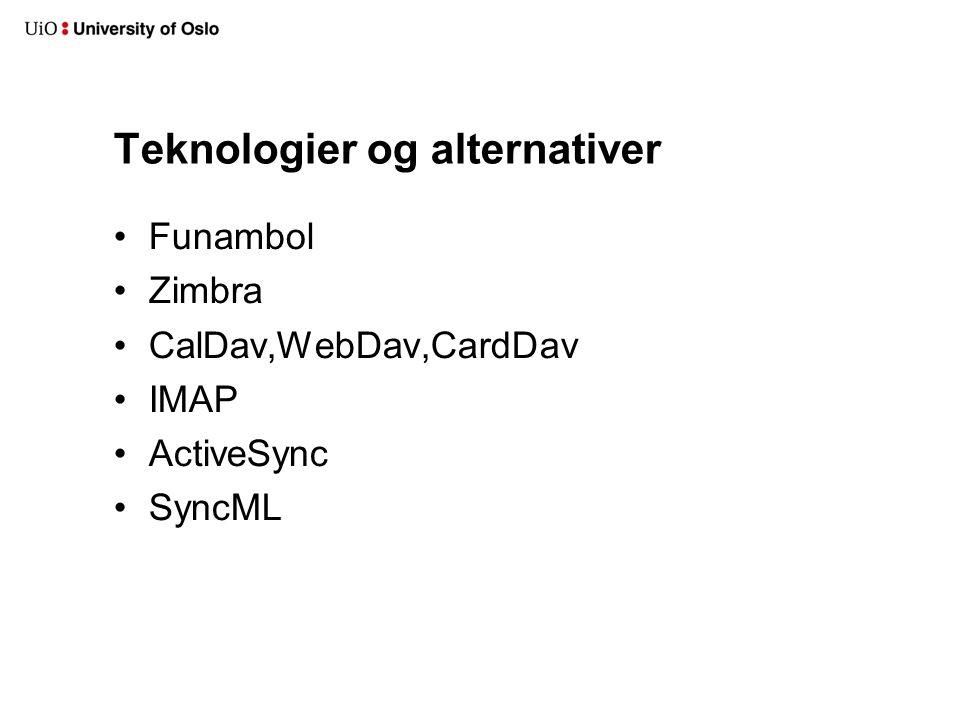 Teknologier og alternativer