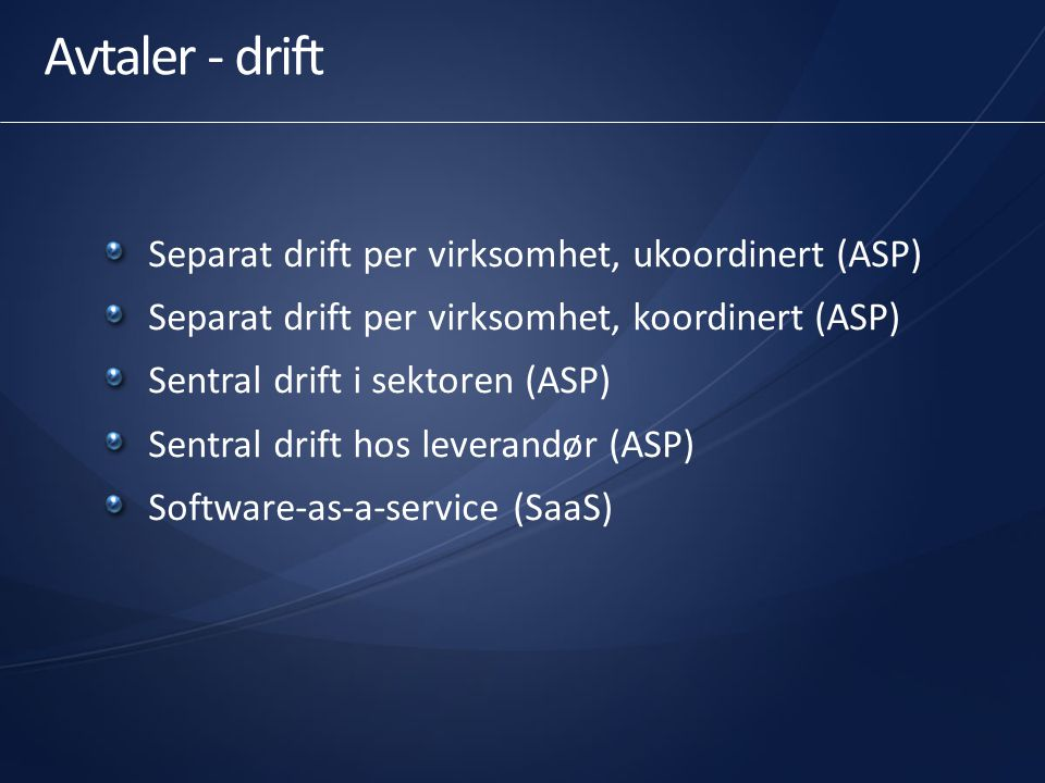 Avtaler - drift Separat drift per virksomhet, ukoordinert (ASP)