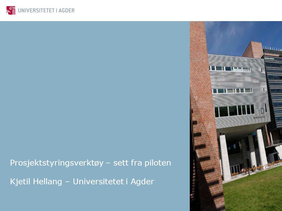 Prosjektstyringsverktøy – sett fra piloten Kjetil Hellang – Universitetet i Agder