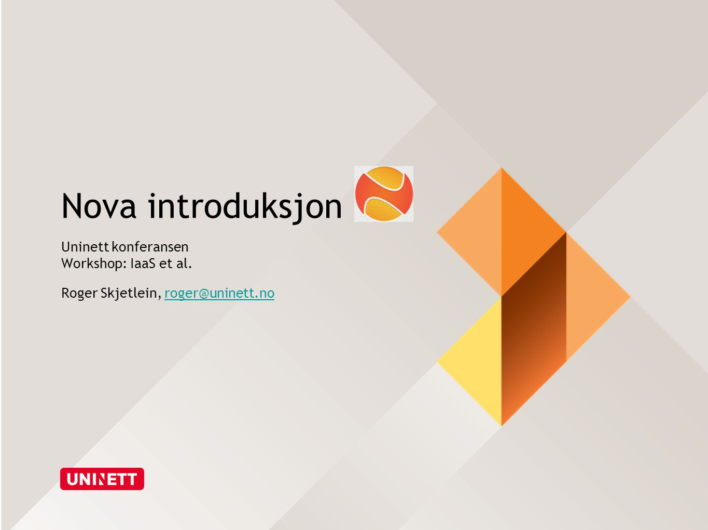 Nova introduksjon Uninett konferansen Workshop: IaaS et al.