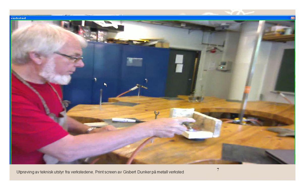 7 7 Utprøving av teknisk utstyr fra verkstedene, Print screen av Gisbert Dunker på metall verksted