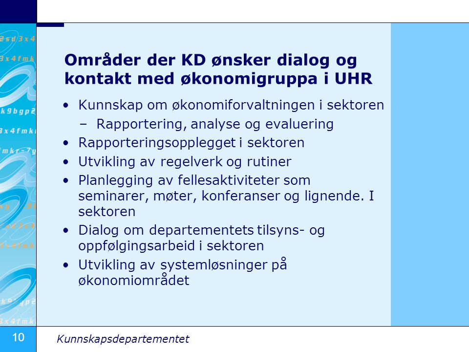 Områder der KD ønsker dialog og kontakt med økonomigruppa i UHR