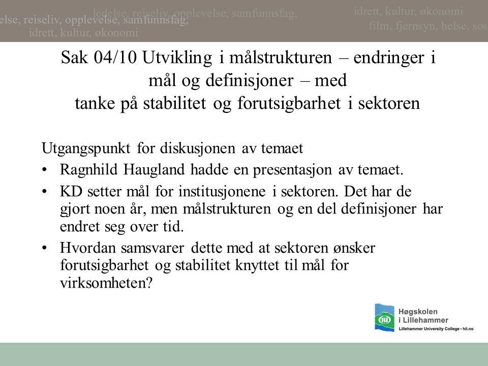 Sak 04/10 Utvikling i målstrukturen – endringer i mål og definisjoner – med tanke på stabilitet og forutsigbarhet i sektoren