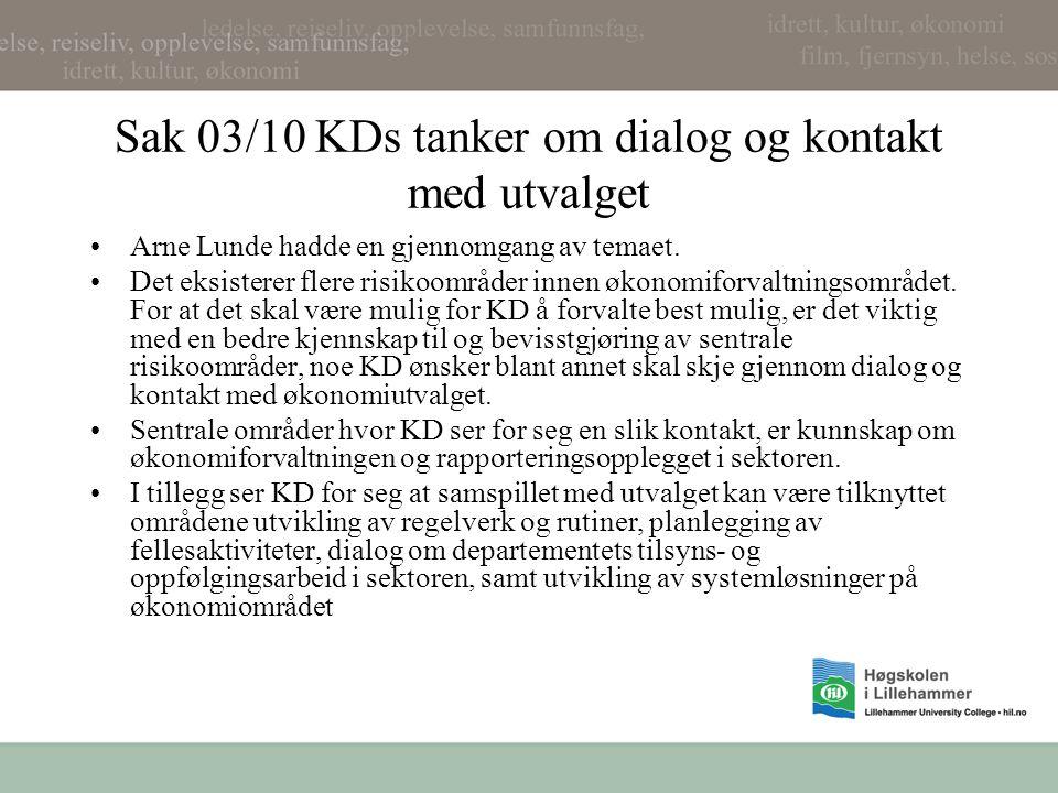 Sak 03/10 KDs tanker om dialog og kontakt med utvalget