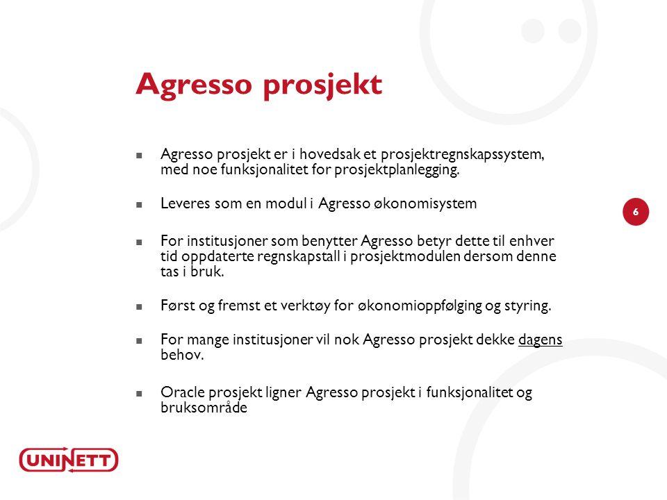 Agresso prosjekt Agresso prosjekt er i hovedsak et prosjektregnskapssystem, med noe funksjonalitet for prosjektplanlegging.