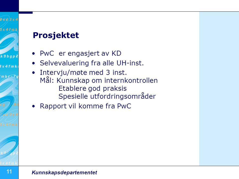 Prosjektet PwC er engasjert av KD Selvevaluering fra alle UH-inst.