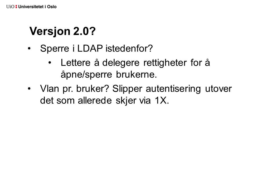 Versjon 2.0 Sperre i LDAP istedenfor
