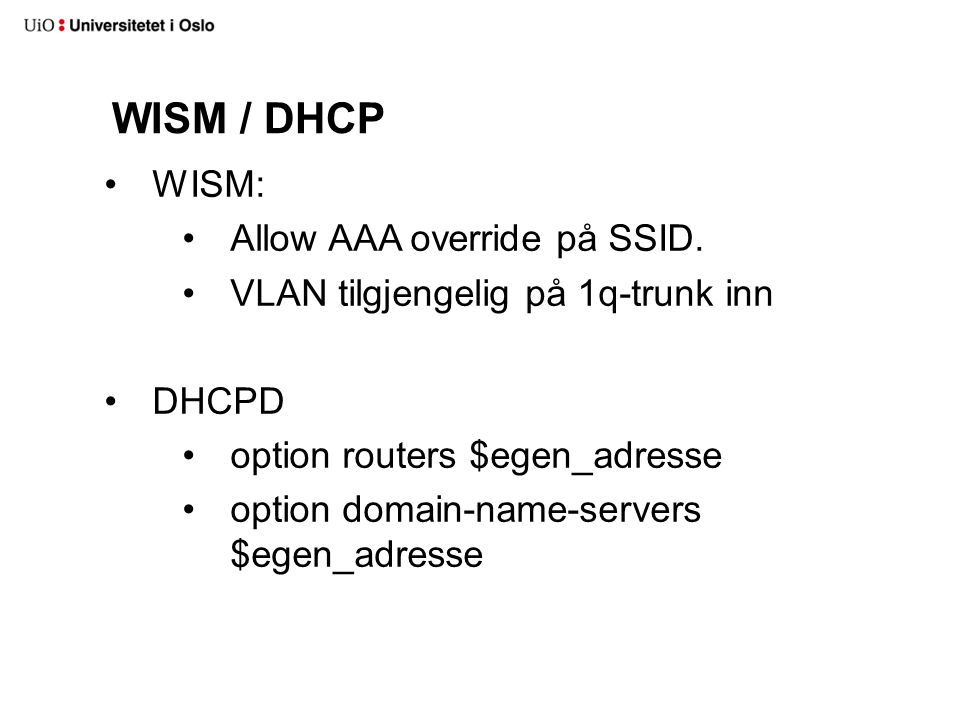 WISM / DHCP WISM: Allow AAA override på SSID.