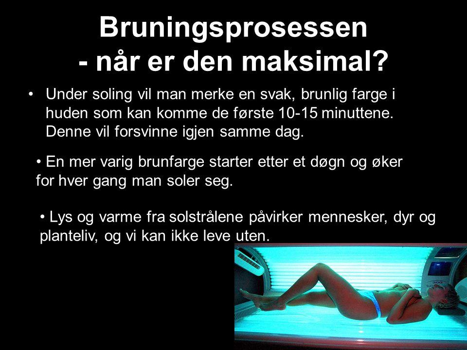Bruningsprosessen - når er den maksimal