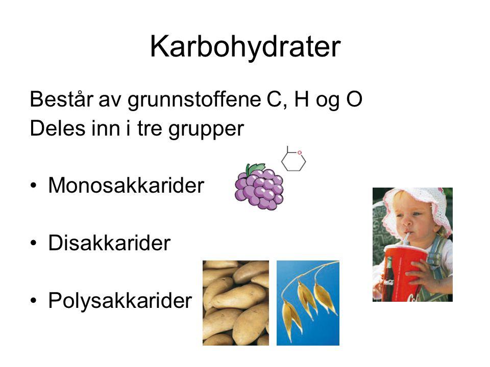 Karbohydrater Består av grunnstoffene C, H og O