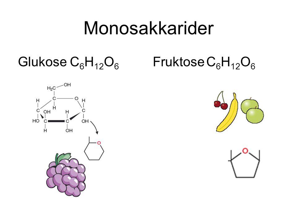 Monosakkarider Glukose C6H12O6 Fruktose C6H12O6