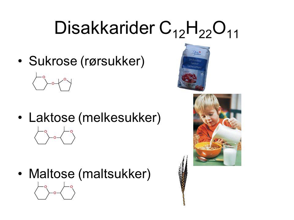 Disakkarider C12H22O11 Sukrose (rørsukker) Laktose (melkesukker)