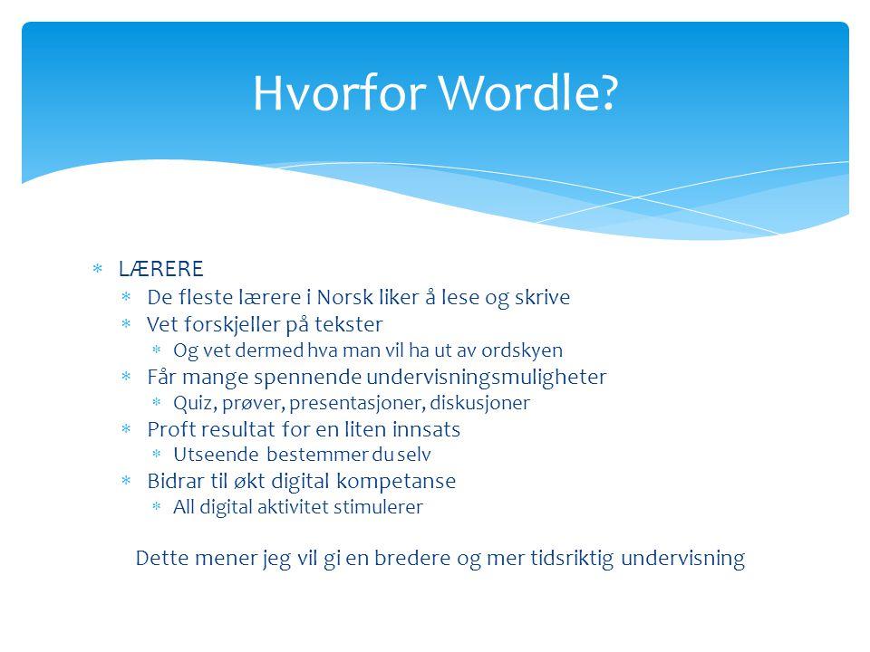 Hvorfor Wordle LÆRERE De fleste lærere i Norsk liker å lese og skrive