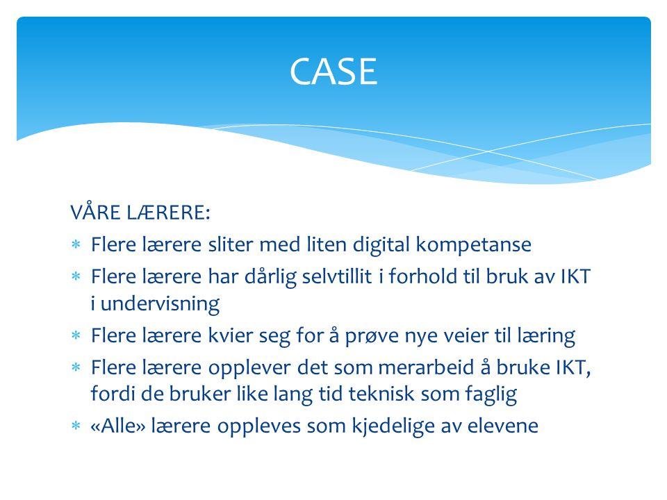 CASE VÅRE LÆRERE: Flere lærere sliter med liten digital kompetanse