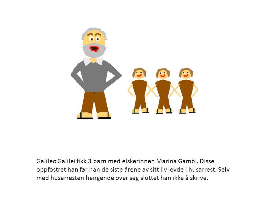 Galileo Galilei fikk 3 barn med elskerinnen Marina Gambi