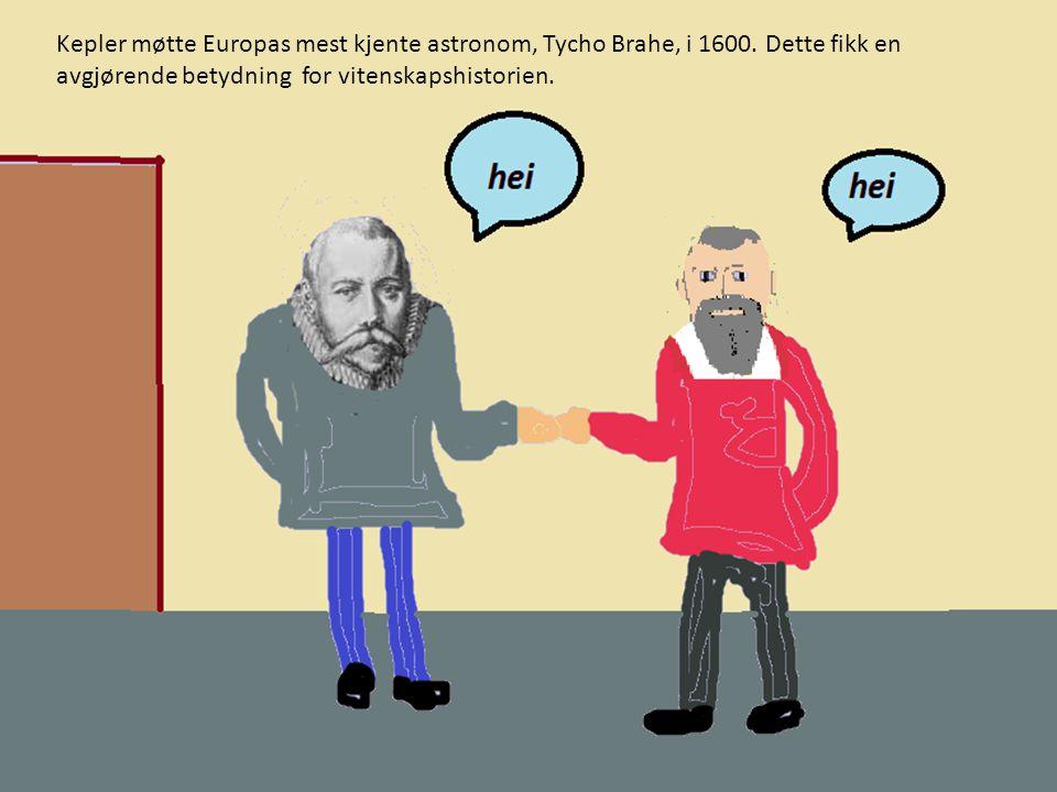 Kepler møtte Europas mest kjente astronom, Tycho Brahe, i 1600