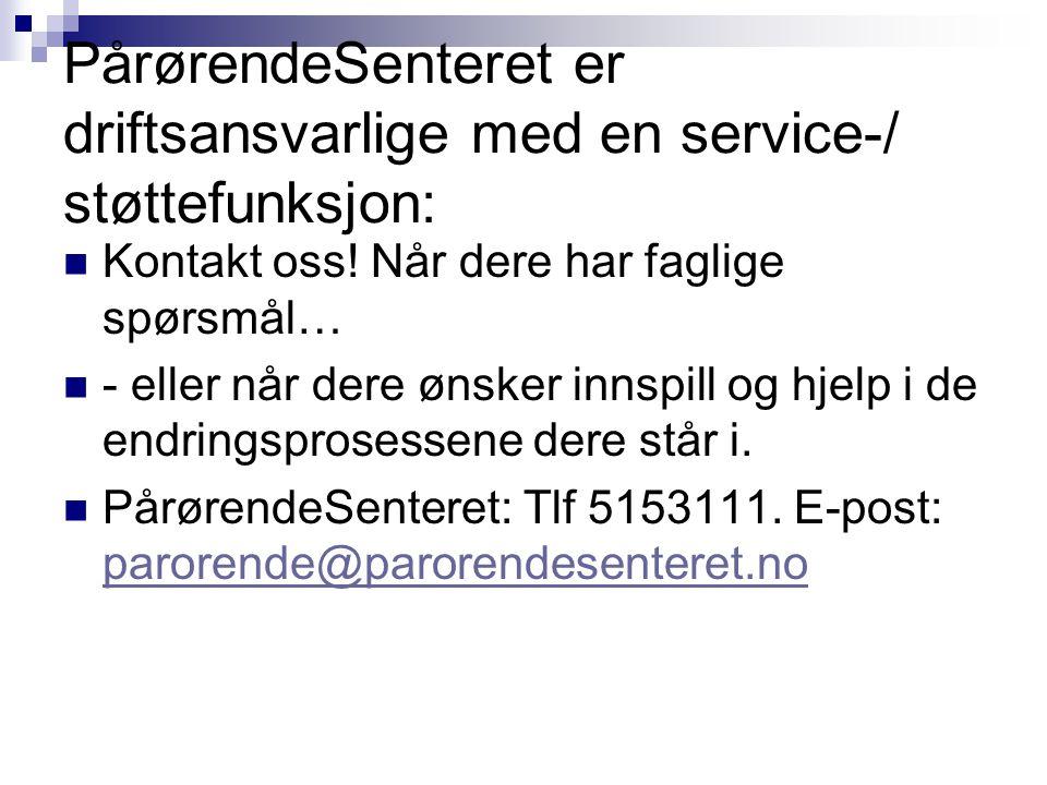 PårørendeSenteret er driftsansvarlige med en service-/ støttefunksjon: