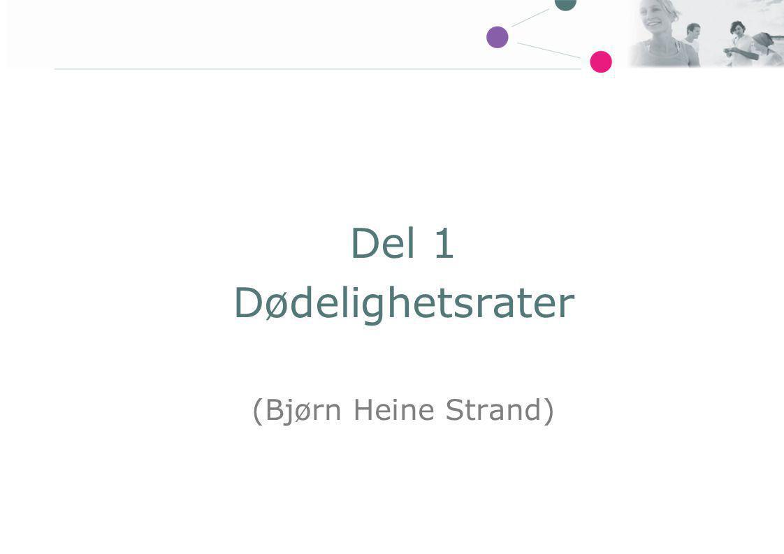 Del 1 Dødelighetsrater (Bjørn Heine Strand)