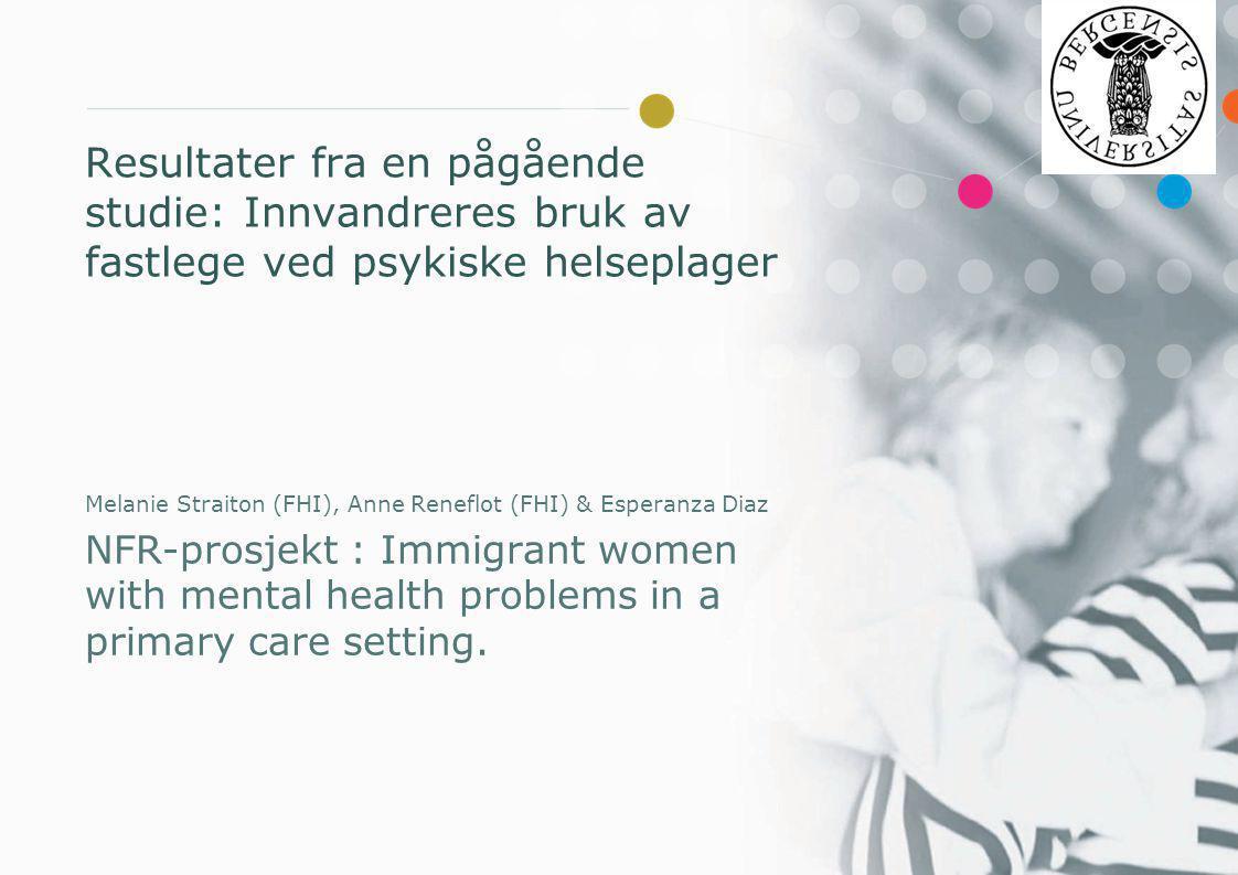 Resultater fra en pågående studie: Innvandreres bruk av fastlege ved psykiske helseplager