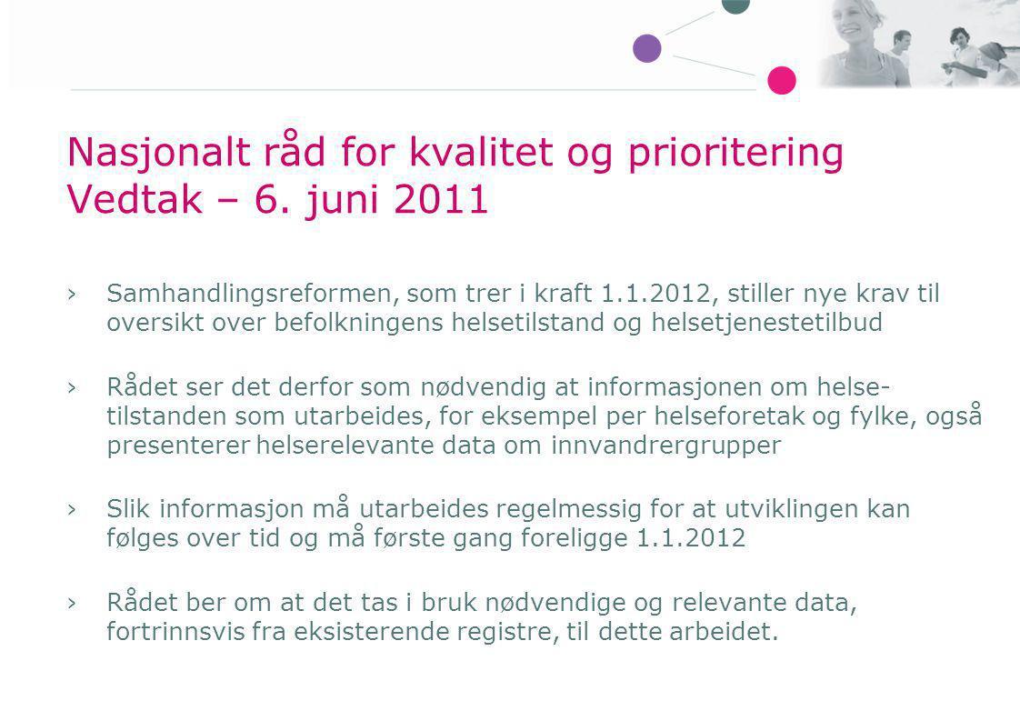 Nasjonalt råd for kvalitet og prioritering Vedtak – 6. juni 2011
