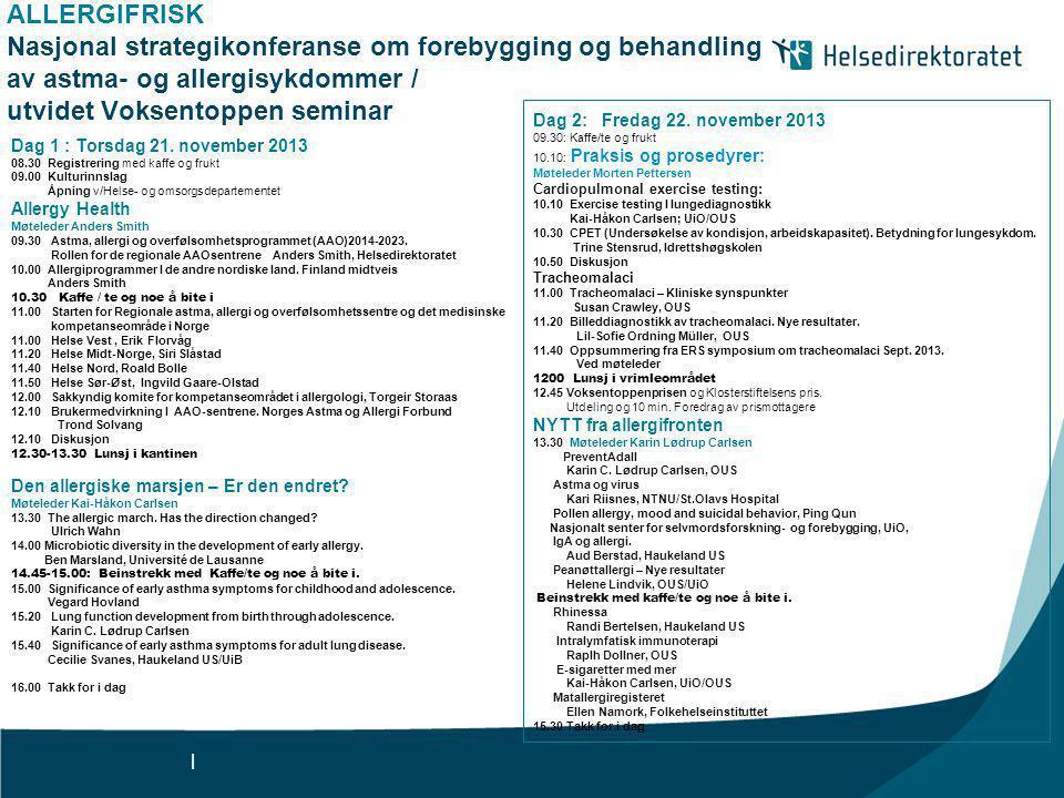 ALLERGIFRISK Nasjonal strategikonferanse om forebygging og behandling av astma- og allergisykdommer / utvidet Voksentoppen seminar