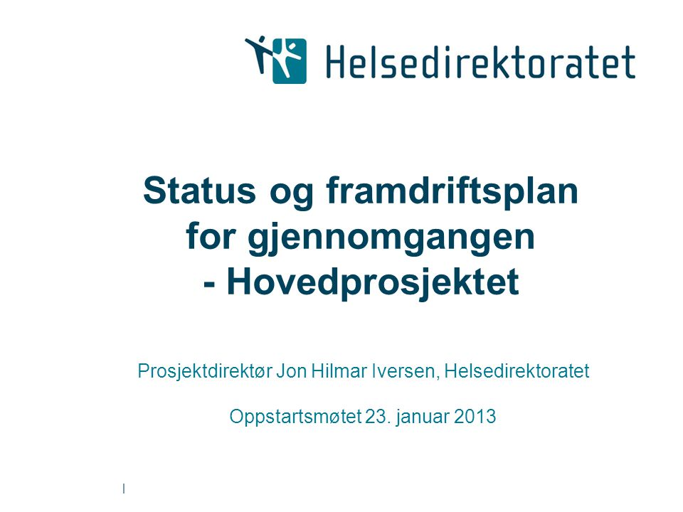Status og framdriftsplan for gjennomgangen - Hovedprosjektet