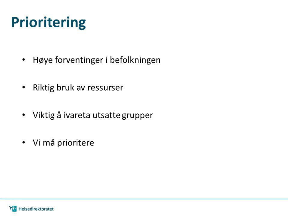 Prioritering Høye forventinger i befolkningen Riktig bruk av ressurser