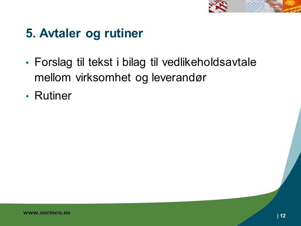5. Avtaler og rutiner Forslag til tekst i bilag til vedlikeholdsavtale mellom virksomhet og leverandør.