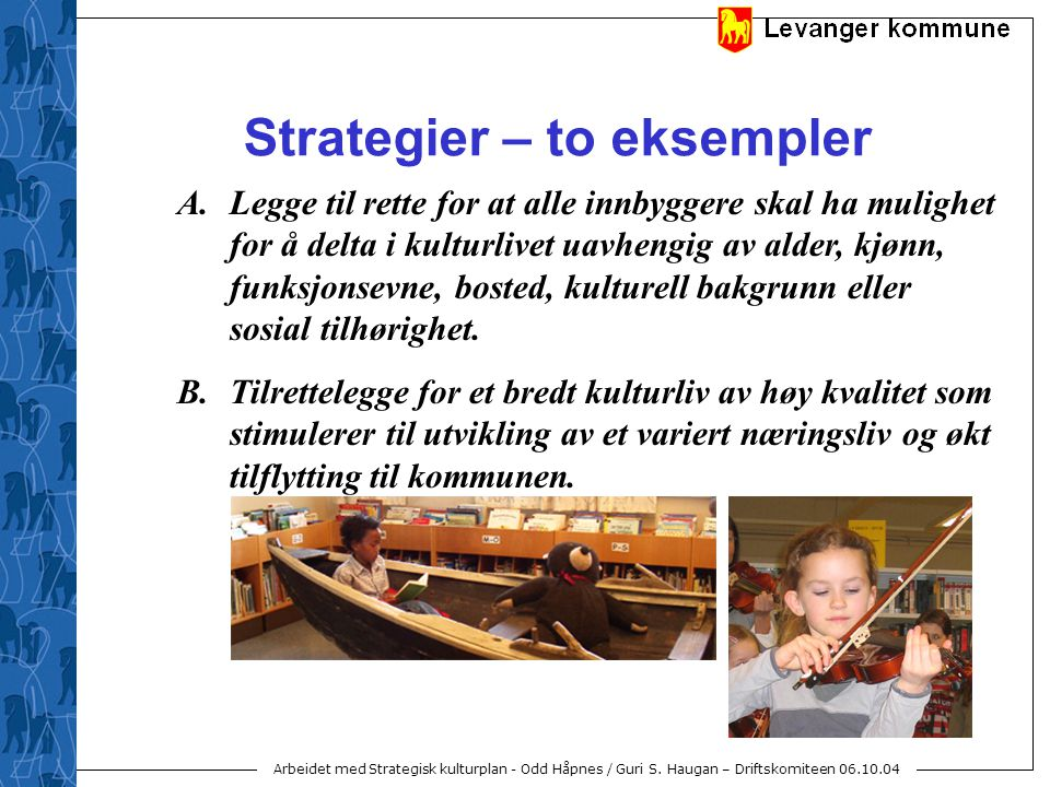 Strategier – to eksempler
