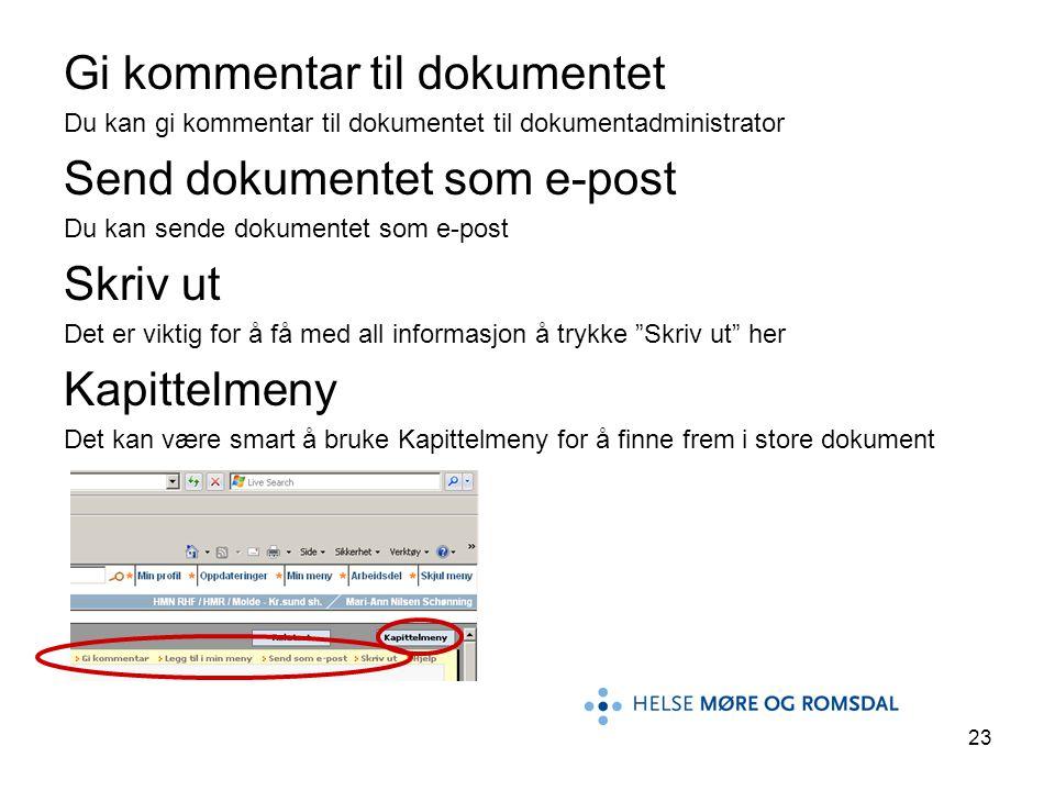 Gi kommentar til dokumentet Send dokumentet som e-post Skriv ut