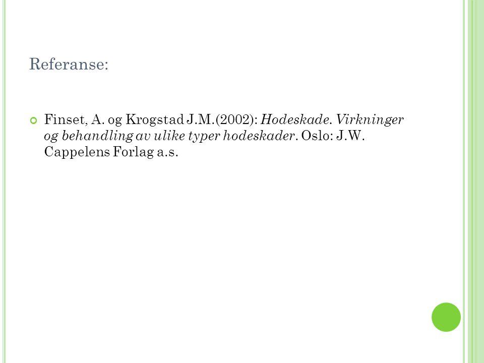 Referanse: Finset, A. og Krogstad J.M.(2002): Hodeskade.