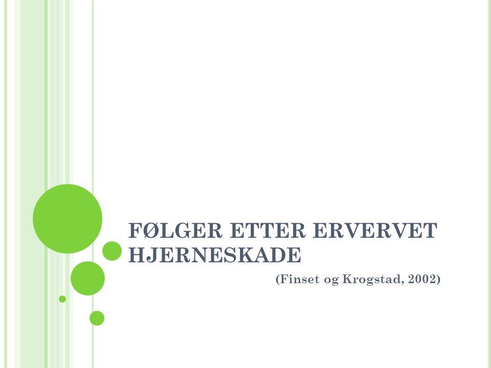 FØLGER ETTER ERVERVET HJERNESKADE